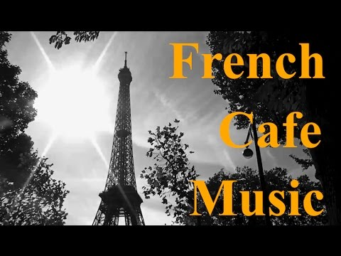 French Music in French Cafe: Best of French Cafe Music (Modern French Cafe Music Jazz & Bossa Nova)