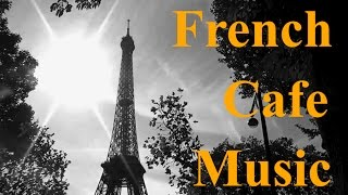 french music in french cafe best of french cafe music modern french cafe music jazz bossa nova