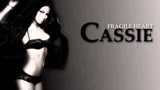 Watch Cassie Fragile Heart video
