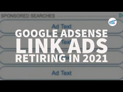 Google AdSense Link Ads Retiring in 2021