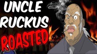 UNCLE RUCKUS : ROASTED | BOONDOCKS ROAST #2