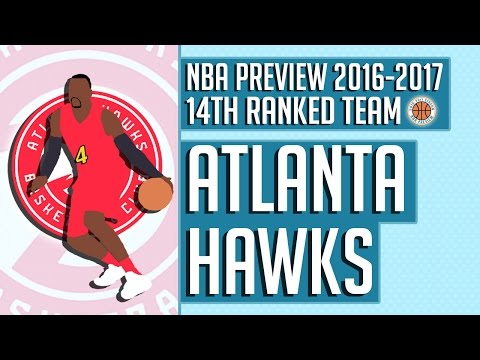 Atlanta Hawks | 2016-17 NBA Preview (Rank #14)