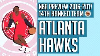 Atlanta Hawks   2016-17 NBA Preview (Rank #14)