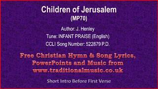 Children Of Jerusalem - Hymn Lyrics & Music