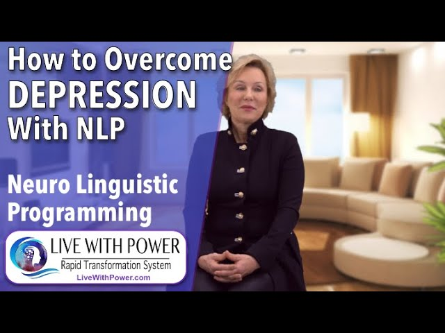 How to Overcome Depression with NLP. (Neuro-linguistic programming) Top NLP Master Trainer.