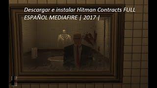 Descargar e instalar Hitman 3 Contracts Full Español MEDIAFIRE   2017  