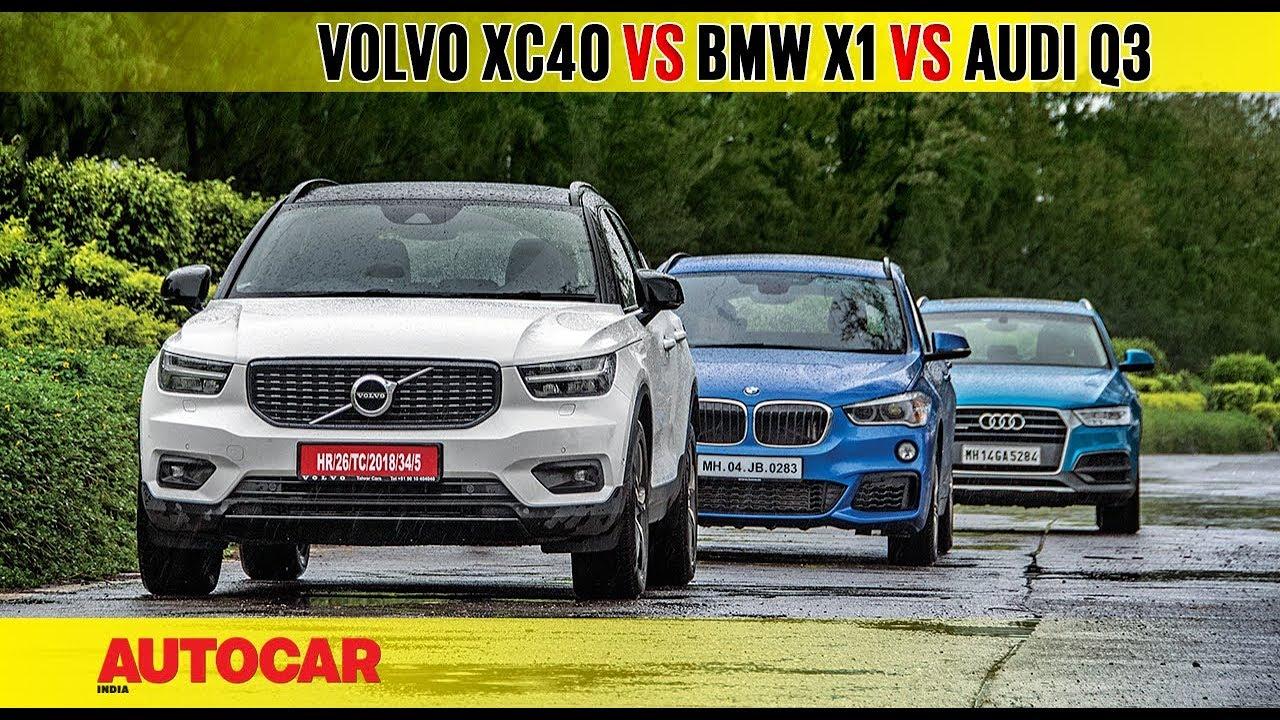 Volvo Xc40 Vs Bmw X1 Vs Audi Q3 Comparison Test Autocarindia