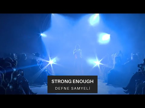 Strong Enough / Defne Samyeli