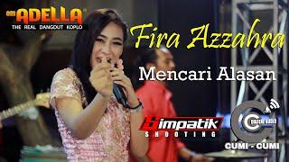 Download FIRA AZZAHRA - Mencari Alasan. ( OM ADELLA live Surabaya )