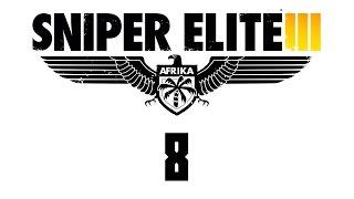 Прохождение Sniper Elite 3  — Часть 8: Оазис Сива
