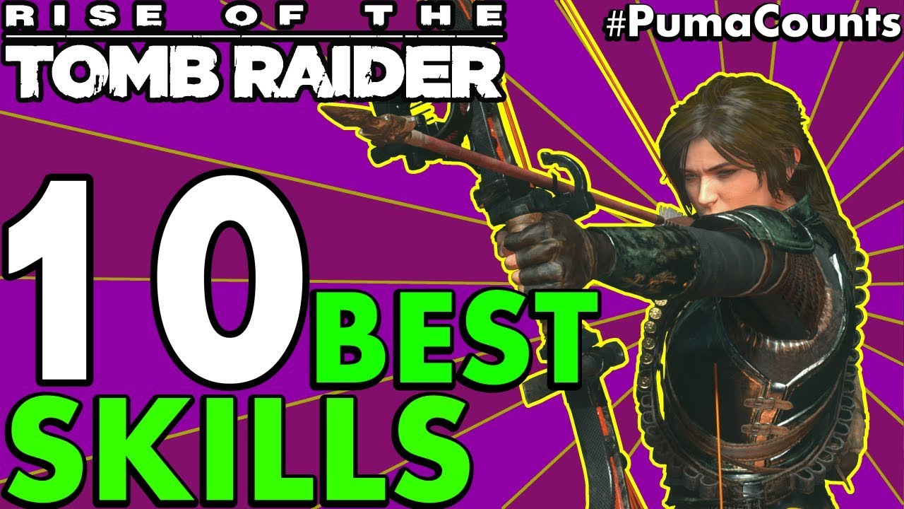 Top 10 Best Skills to Unlock or Get in Rise of the Tomb Raider (Including Survivor) #PumaCounts
