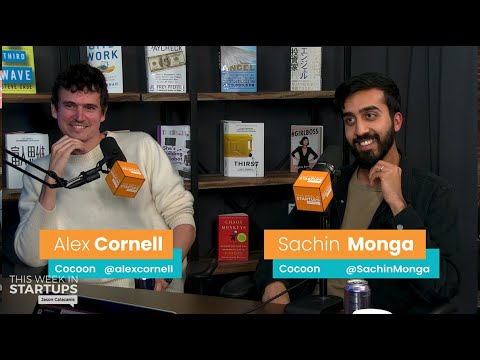 E1026: Cocoon Co-Founders Sachin Monga & Alex Cornell on connecting close circles, standout features