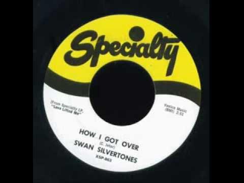 How I Got Over -  Swan Silvertones