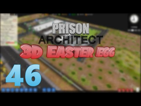 Prison Architect - Episode 46 - 3D EASTER EGG