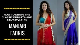 how to drape the classic dupatta and pant style sari by manjari fadnis