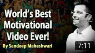 World's Best Motivational Video - By Sandeep Maheshwari | hindi