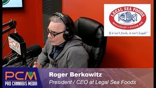 Weed Talk Live 9-19-19 with Curt and Jimmy and Special Guest Roger Berkowitz of Legal Sea Foods