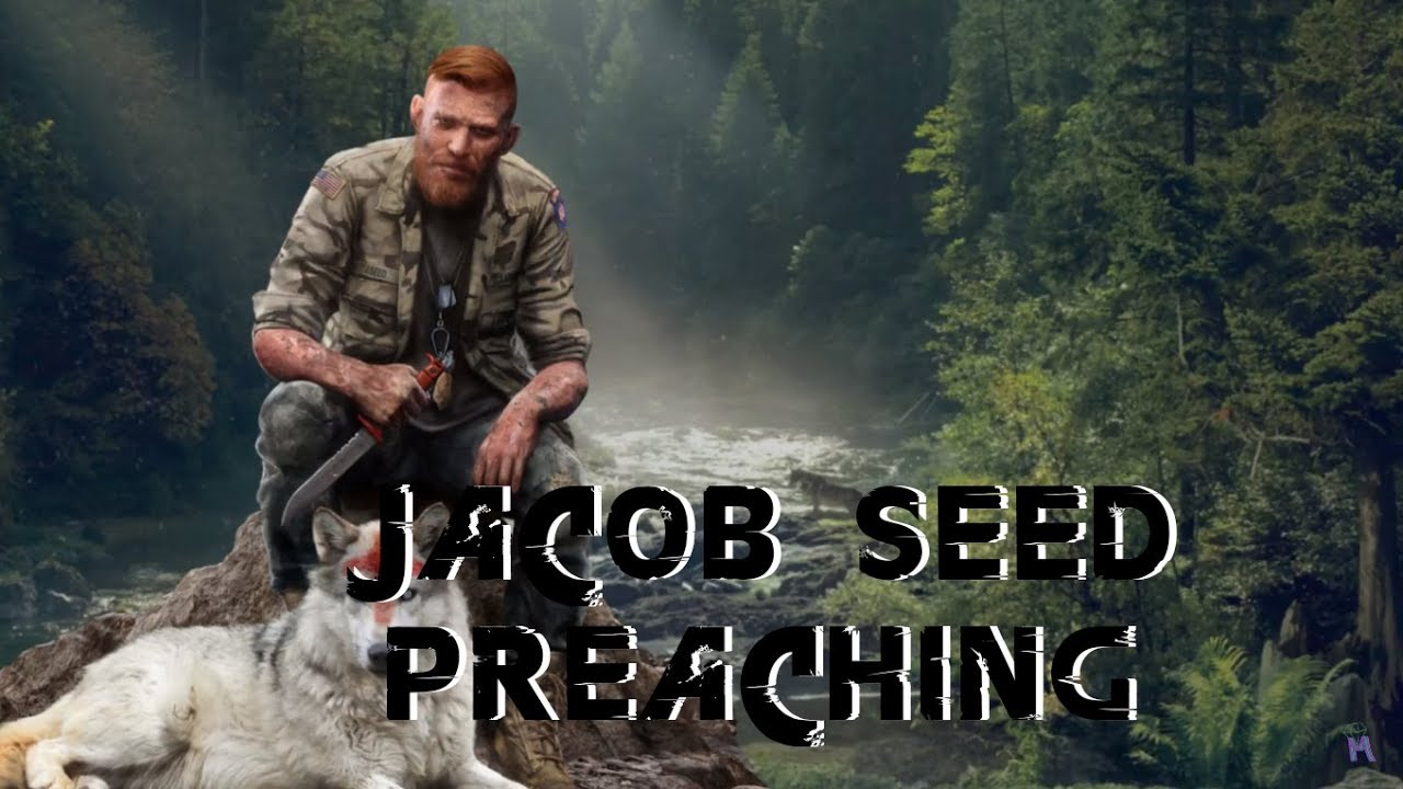 Far Cry 5 Jacob Seed Preaching Audio With Transcription Youtube