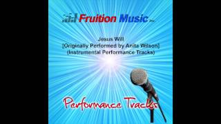 Jesus Will (High Key) [Originally Performed by Anita Wilson] [Instrumental Track] SAMPLE
