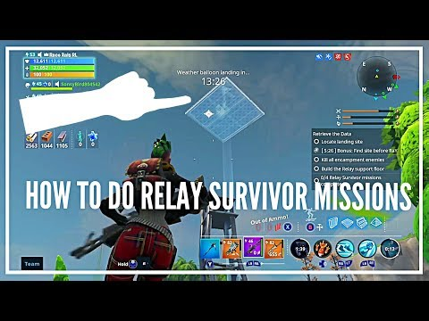 HOW TO DO RELAY SURVIVOR MISSIONS FORTNITE SAVE THE WORLD QUEST