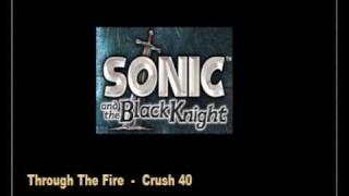 Through The Fire (Crush 40) - (Sonic and the Black Knight)