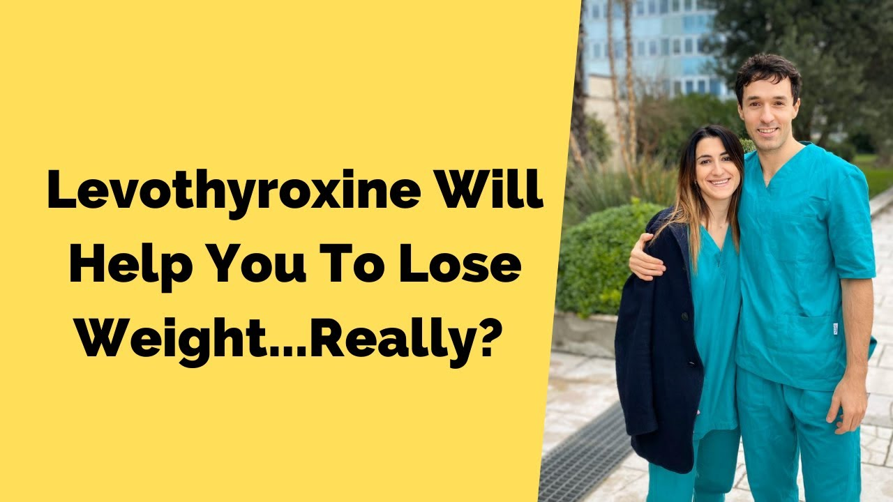 Levothyroxine Will Help You To Lose Weight...Really? 🧐