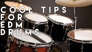 Cool Tips For EDM Drums