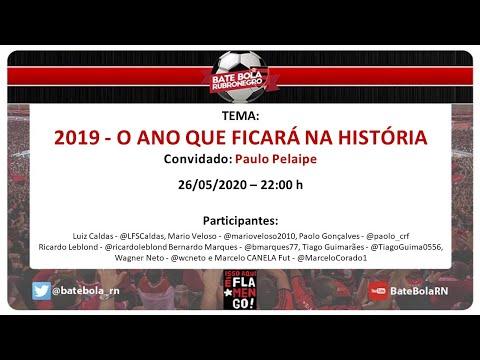 149- #BBRN - 2019 - O ANO QUE FICARÁ NA HISTÓRIA - Convidado: Paulo Pelaipe - 26/05/20