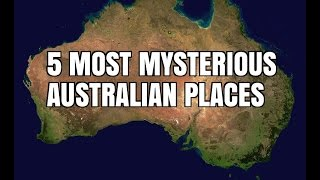 5 MOST MYSTERIOUS AUSTRALIAN PLACES
