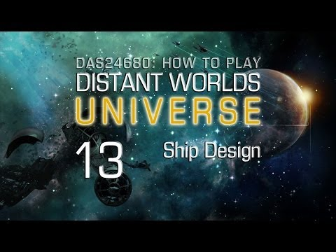 How to Play Distant Worlds ~ 13 Ship Design