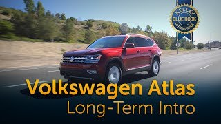 2018 Volkswagen Atlas - Long Term Intro