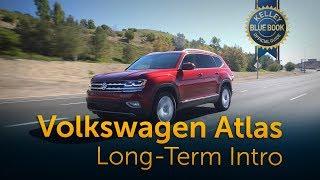 2018 Volkswagen Atlas - Long Term Intro