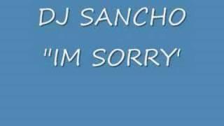 "DJ Sancho ""Im Sorry"""