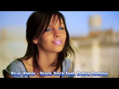 Black Rock feat. Debra Andrew - Blue Water