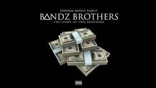 #TRENDING NEW MUSIC#  - Foreign Money Family  - No Bnads No Love