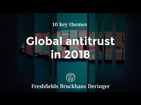 Global antitrust 2018: the big themes for competition law