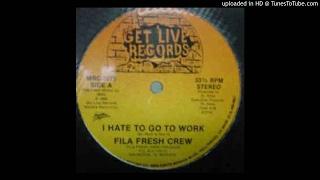 Fila Fresh Crew - - I Hate To Go To Work (Instrumental) dj.vnegao@hotmail.com