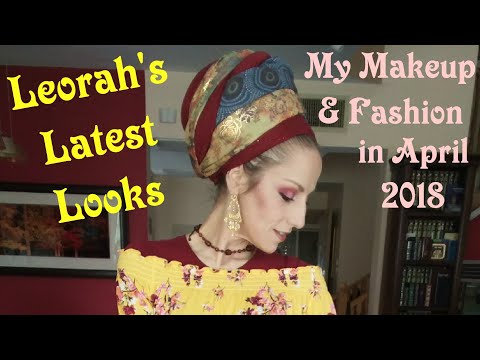 Leorah's Latest Looks-My Makeup and Fashion in April 2018