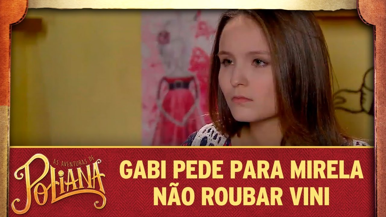 Gabi pede para Mirela não roubar Vini | As Aventuras de Poliana