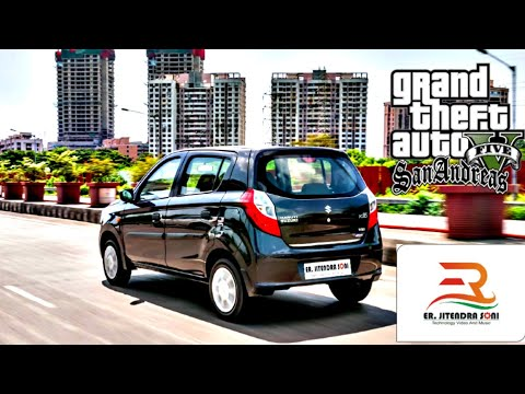 Maruti suzuki Alto k10 vxi detailed review on GTA sa| How to playing maruti suzuki alto k10 on gtasa