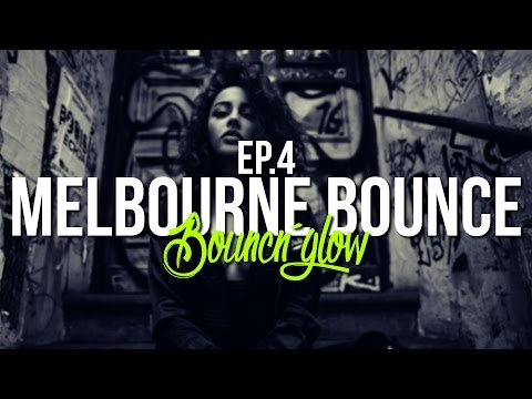 MELBOURNE BOUNCE MIX by BouncN´Glow Ep.4 | Meltrance & Dirty Electro House