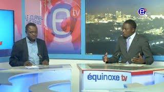 THE 6PM NEWS(Guest: Gilbert NGIMNDOH)   MONDAY MAY 13th 2019 - EQUINOXE TV