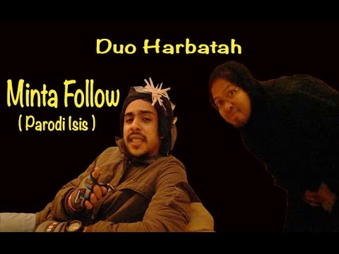 (Parodi Video Isis tantang TNI) Ancam Follow - Duo Harbatah