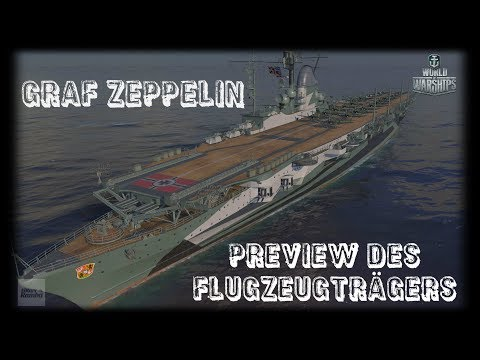 Let's Play World of Warships | Graf Zeppelin | Neuer Flugzeugträger [Gameplay -German-Deutsch]