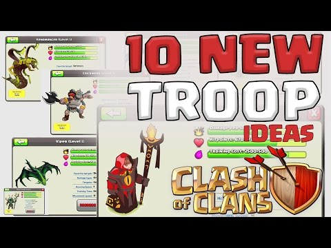 Clash of Clans | 10 NEW TROOPS | Clash of Clans New Troop Update Ideas 2015-2016