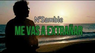 N'Samble - Me vas a extrañar +letra
