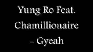 Yung Ro Feat. Chamillionaire - Gyeah