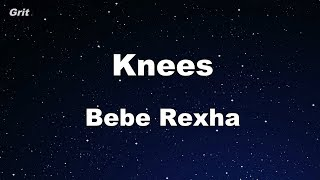 Knees - Bebe Rexha Karaoke 【No Guide Melody】 Instrumental