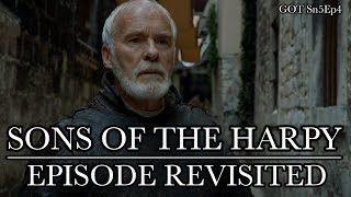 Game of Thrones | Sons of the Harpy | Episode Revisited (Sn5Ep4)