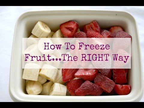 How To Freeze Fruit...The Right Way